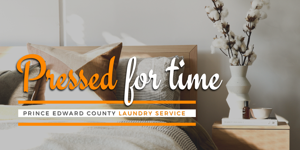 Pressed for Time Prince Edward County Laundry Services for Short Term Rentals